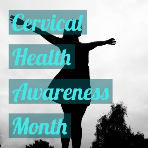 January is Cervical Health Awareness Month.